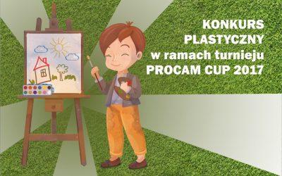 KONKURS PLASTYCZNY w ramach turnieju PROCAM Cup 2017